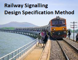 Railway Signalling Design Specification Method