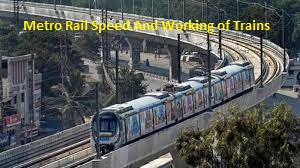 Metro Rail Speed And Working of Trains